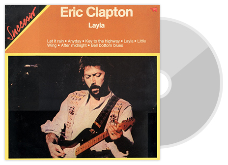 Success Eric Clapton Layla Let it rain·Anyday·Key to the highway·Layla·Little Wing·After midnight·Bell bottom blues